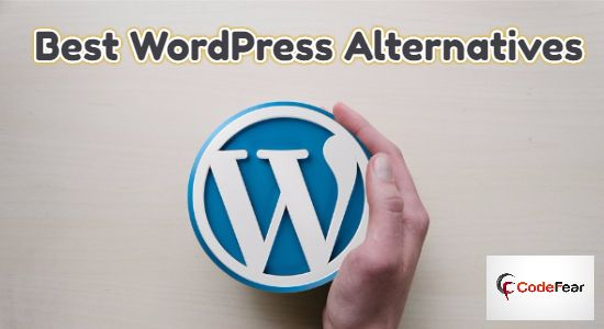15 Best WordPress Alternatives - CMS, Blogging, Site Builders - CodeFear