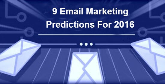 Email Marketing Predictions For 2016